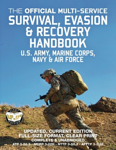 The Official Multi-Service Survival, Evasion & Recovery Handbook - US Army, Marine Corps, Navy & Air Force: Updated, Current Edition - Full-size 8.5