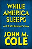 While America Sleeps, John M. Cole, 1607497476