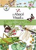 El abecé visual de los insectos (Colección Abecé Visual) (Abece Visual) (Spanish Edition)