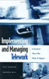 Implementing and Managing Telework, Bill Fenson and Sharon Hill, 156720614X