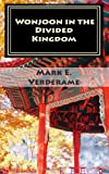 Wonjoon in the Divided Kingdom, Mark Verderame, 0615579604