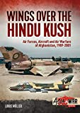 Wings over the Hindu Kush: Air Forces, Aircraft and Air Warfare of Afghanistan, 1989-2001