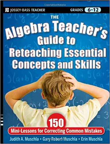 Amazon the algebra teachers guide to reteaching essential amazon the algebra teachers guide to reteaching essential concepts and skills 150 mini lessons for correcting common mistakes 9780470872826 judith fandeluxe Images