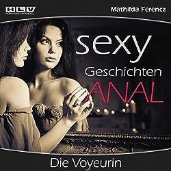 Die Voyeurin (Sexy Geschichten Anal)
