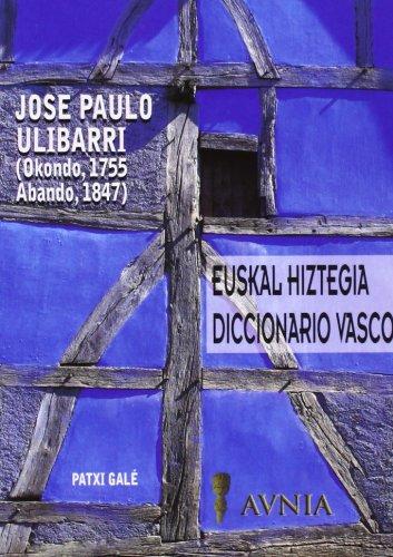 Jose Paulo Ulibarriren euskal hiztegia/diccionario vasco (Euskera) Tapa blanda – 1 ene 2003 Patxi Galé Euskaltzaindia 8493350303 Lexicography