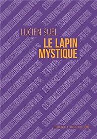 Le lapin mystique par Lucien Suel