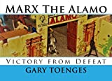 MARX The Alamo: Victory from Defeat
