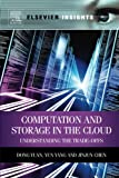 img - for Computation and Storage in the Cloud: Understanding the Trade-Offs (Elsevier Insights) book / textbook / text book