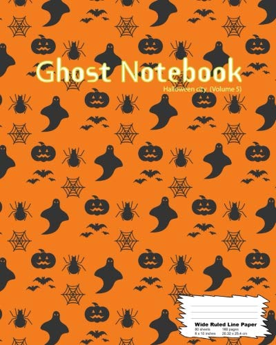 Ghost Notebook: Wide ruled line paper, 160Page (80 sheets), 8