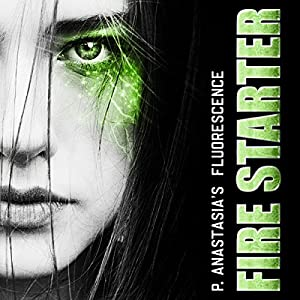 Fluorescence: Fire Starter Audiobook