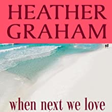 When Next We Love Audiobook by Heather Graham Narrated by Carol Monda