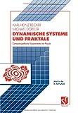 Dynamische Systeme und Fraktale, Becker, Karl-Heinz and Dörfler, Michael, 352834461X