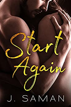 Start Again: A Contemporary Romance Novel (Start Again Series #1) by [Saman, J.]