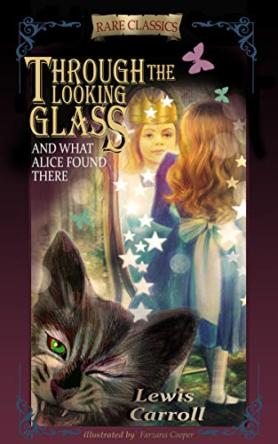 Through the Looking-Glass: And What Alice Found There (Abridged and Illustrated) by [Carroll, Lewis]
