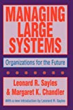 img - for Managing Large Systems: Organizations for the Future (Classics in Organization and Management Series) book / textbook / text book