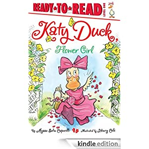 Katy Duck, Flower Girl (Ready-to-Read. Level 1) Alyssa Satin Capucilli and Henry Cole