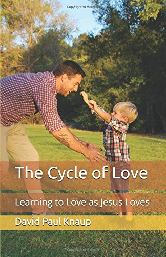 The Cycle of Love: Learning to Love as Jesus Loves