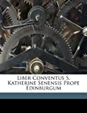 Liber Conventus S Katherine Senensis Prope Edinburgum, Maidment James, 1171919905
