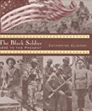 The Black Soldier, Catherine Clinton, 039567722X