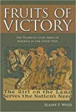 Fruits of Victory: The Woman's Land Army of America in the Great War