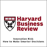 Innovation Risk: How to Make Smarter Decisions | Robert C. Merton