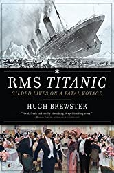 Rms Titanic: Gilded Lives On A Fatal Voyage
