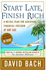 Start Late, Finish Rich: A No-Fail Plan for Achieving Financial Freedom at Any Age Kindle Edition