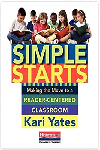 Simple Starts: Making the Move to a Reader-Centered Classroom