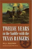 Twelve Years in the Saddle with the Texas Rangers, W. J. L. Sullivan, 0803292872