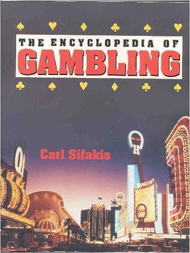 Carl sifakis the encyclopedia of gambling mauritius casino