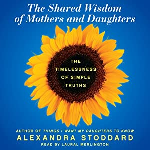 The Shared Wisdom of Mothers and Daughters Audiobook