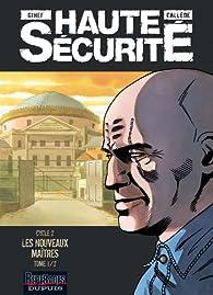 Haute Sécurité Cycle 2, Tome 1 : Les nouveaux maîtres par  Gihef