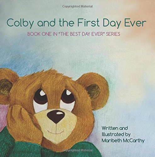 Download Colby and the First Day Ever: Book One in the Best Day Ever Series (Volume 1) PDF