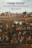 Courage and Grief: Women and Sweden's Thirty Years' War (Early Modern Cultural Studies)