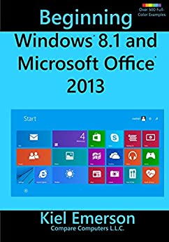 Beginning Windows 8.1 and Microsoft Office 2013 by [Emerson, Kiel]