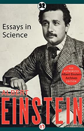 science and society essay by albert einstein Albert einstein (1879 - 1955) by dr  tesla memorial society of new york einstein was one of the fathers of the  the science einstein's wife : the life of.