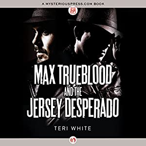 Max Trueblood and the Jersey Desperado Audiobook