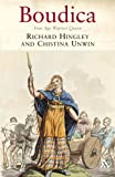 Boudica : Iron Age Warrior Queen, Hingley, Richard and Unwin, Christina, 1852855169