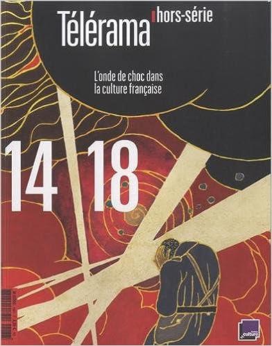 En ligne Télérama hors-série : 14-18, l'onde de choc dans la culture française pdf