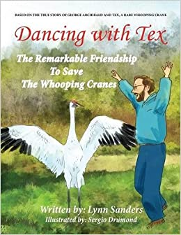 Dancing With Tex The Remarkable Friendship To Save The Whooping