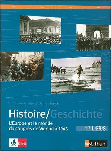 Livre gratuits en ligne Histoire 1e L-ES-S : L'Europe et le monde du congrès de Vienne à 1945, Manuel d'Histoire franco-allemand epub, pdf