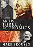 The Big Three in Economics: Adam Smith, Karl Marx, and John Maynard Keynes (Library Edition)
