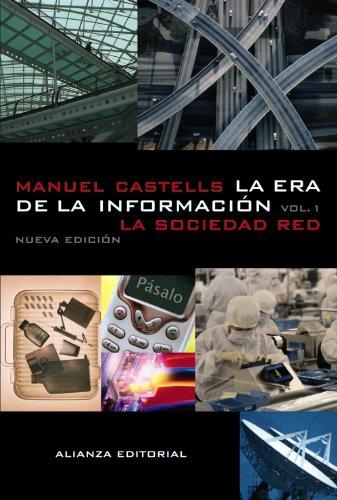 Descargar Libro La Era De La Información: Economía, Sociedad Y Cultura.: I. La Sociedad Red ) Manuel Castells