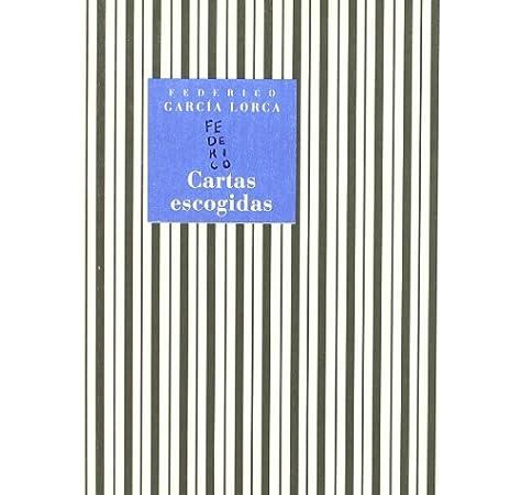CARTAS ESCOGIDAS: Amazon.es: García Lorca, Federico: Libros