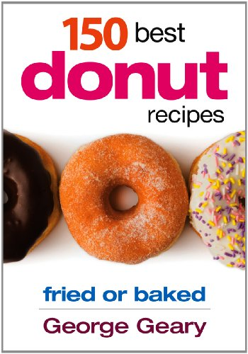 150 Best Donut Recipes: Fried or Baked to Make at Home