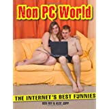 Non PC World: The Internet's Best Funniesby Ben Fry