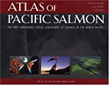 img - for Atlas of Pacific Salmon: The First Map-Based Status Assessment of Salmon in the North Pacific by Xanthippe Augerot (2005-03-28) book / textbook / text book