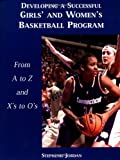 Developing a Successful Girl's and Women's Basketball Program, Stephenie Jordan, 1585185221