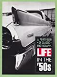 A PORTFOLIO OF CLASSIC PHOTOGRAPHS LIFE IN THE'50s MMAG2-57