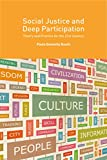 Social Justice and Deep Participation : Theory and Practice for the 21st Century, Donnelly Roark, Paula, 1137436867